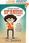 Spanish: Learn Basic Spanish Fast: Le...
