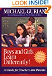Boys and Girls Learn Differently!: A...