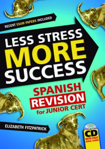 Less Stress More Success: Spanish Revision for Junior Certificate