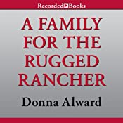 A Family for the Rugged Rancher | [Donna Alward]