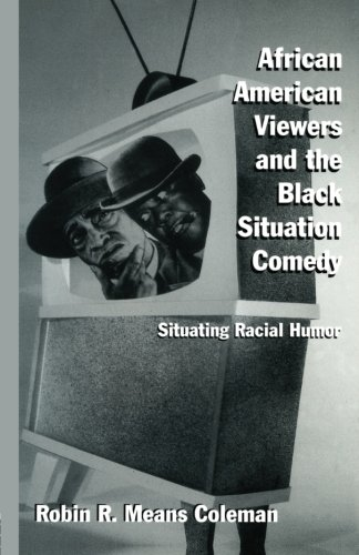 African American Viewers and the Black Situation Comedy: Situating Racial Humor (Studies in African American History and