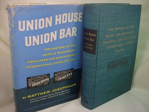 Union House, Union Bar: The History of the Hotel & Restaurant Employees and Bartenders International Union, AFL-CIO PDF