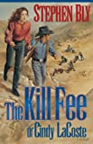 The Kill Fee of Cindy Lacoste (The Austin-Stoner Files, Book 3) (0891079548) by Bly, Stephen A.