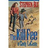 "The Kill Fee of Cindy Lacoste (Austin-Stoner Files)von ""Stephen A. Bly"""