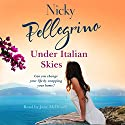 Under Italian Skies Audiobook by Nicky Pellegrino Narrated by Jane McDowell