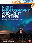 Night Photography and Light Painting:...
