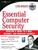Essential Computer Security: Everyones Guide to Email, Internet, and Wireless Security