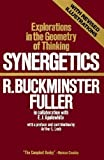 Synergetics: Explorations in the Geometry of Thinking (0020653204) by R. Buckminster Fuller