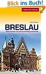 Breslau: Niederschlesien und seine ta...