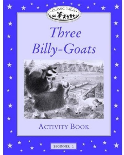 Three Billy-Goats Activity Book, Level Beginner 1 (Oxford University Press Classic Tales) by Sue Arengo (2001-10-04) Paperback PDF