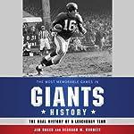 The Most Memorable Games in Giants History: The Oral History of a Legendary Team | Jim Baker,Bernard Corbett