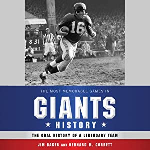 The Most Memorable Games in Giants History: The Oral History of a Legendary Team | [Jim Baker, Bernard Corbett]