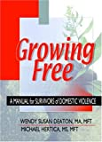 img - for Growing Free: A Manual for Survivors of Domestic Violence book / textbook / text book