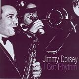 echange, troc Jimmy Dorsey - I Got Rhythm