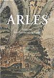 echange, troc Jean-Maurice Rouquette, Paul Allard, Régis Bertrand, Marc Heijmans, Martin Aurell - Arles : Histoire, territoires et cultures