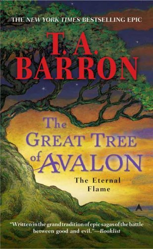 The Great Tree of Avalon: The Eternal Flame, T. A. Barron