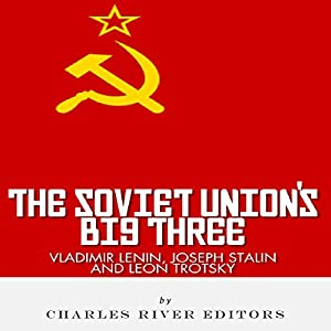 Vladimir Lenin, Joseph Stalin & Leon Trotsky Audiobook