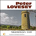Skeleton Hill (       UNABRIDGED) by Peter Lovesey Narrated by Michael Tudor Barnes