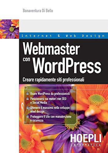 Diventa webmaster con WordPress Creare rapidamente siti professionali Internet e web design PDF