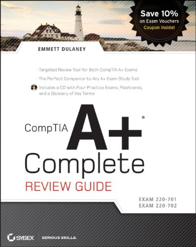 CompTIA A+ Complete Review Guide: Exam 220-701 / Exam 220-702
