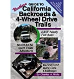 img - for Guide To Northern California Backroads & 4-Wheel Drive Trails: Easy, Moderate, Difficult Backcountry Driving Adventures (Paperback) - Common book / textbook / text book