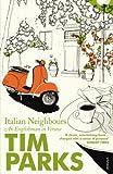 Italian Neighbours: An Englishman In Verona (0099286955) by TIM PARKS