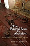 img - for The Ragged Road to Abolition: Slavery and Freedom in New Jersey, 1775-1865 book / textbook / text book