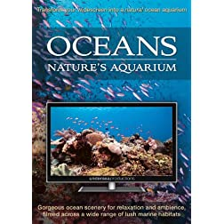Oceans: Nature's Aquarium DVD (nature video for relaxation and ambience)