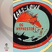 Lars-Løve og hyphesten (Lars-Løve 2) | Hans Hansen, Dorte Karrebæk