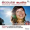 Écoute audio - Exprimer l'enthousiasme. 08/2016: Französisch lernen Audio - Begeisterung ausdrücken Hörbuch von  div. Gesprochen von:  div.