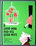 A Good Man and His Good Wife (0060233753) by Ruth Krauss