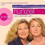 Runzel-Ich. Wer schön sein will | Susanne Fröhlich,Constanze Kleis