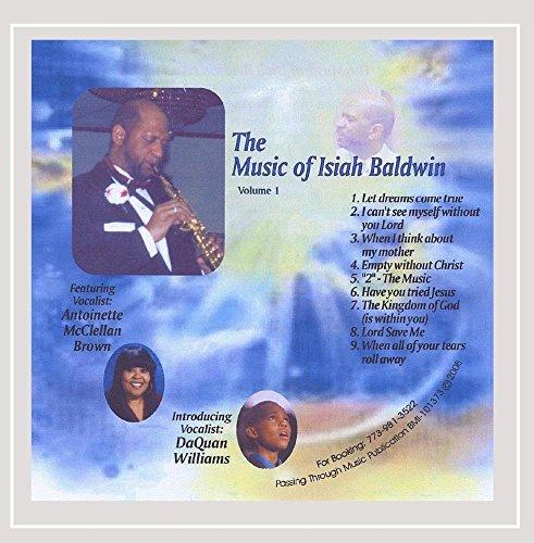 Isiah Baldwin - The Music of Isiah Baldwin Vol. I