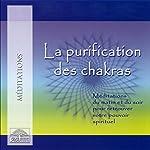 La purification des chakras: Méditations du matin et du soir pour retrouver votre pouvoir spirituel | Doreen Virtue