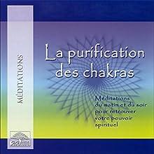 La purification des chakras: Méditations du matin et du soir pour retrouver votre pouvoir spirituel | Livre audio Auteur(s) : Doreen Virtue Narrateur(s) : Caroline Boyer