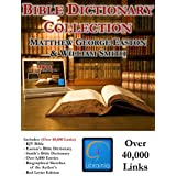 Bible Dictionary Collection - Deluxe Study Edition (KJV Bible, Smith's Bible Dictionary, Easton's Bible Dictionary, over 40,000 Links) ~ Matthew Easton