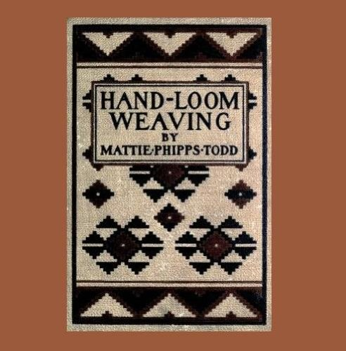 Hand-Loom Weaving: A Manual With Projects (Illustrated)