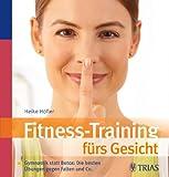 Fitness-Training fürs Gesicht: Gymnastik statt Botox: Die besten Übungen gegen Falten und Co.