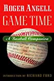 Game Time: A Baseball Companion (0151008248) by Roger Angell