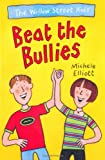 Beat the Bullies (The Willow Street Kids)