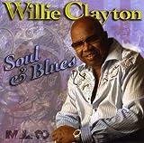 echange, troc Willie Clayton - Soul & Blues
