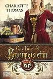 Das Erbe der Braumeisterin: Historischer Roman (Klassiker. Historischer Roman. Bastei Lübbe Taschenbücher)