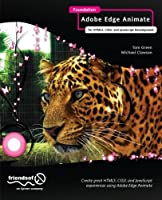 Foundation Adobe Edge Animate: for HTML5, CSS3, and JavaScript Development Front Cover