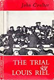 img - for The trial of Louis Riel; book / textbook / text book
