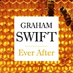 Ever After | Graham Swift