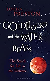 Book Cover: Goldilocks and the Water Bears: The Search for Life in the Universe