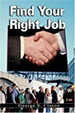 img - for Find Your Right Job by George S. Clason (the author of The Richest Man in Babylon) book / textbook / text book