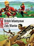 British Infantryman vs Zulu Warrior: Anglo-Zulu War 1879 (Combat, Band 3)