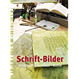 """Schrift-Bilder: Grundlagen, Techniken, Motivevon """"Oliver L�hr"""""""