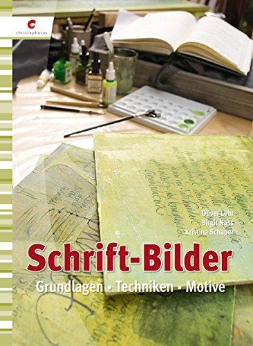 Schrift-Bilder: Grundlagen, Techniken, Motive, Buch